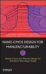 Nano-CMOS Design for Manufacturability: Robust Circuit and Physical Design for Sub-65nm Technology Nodes (Hardcover)-cover