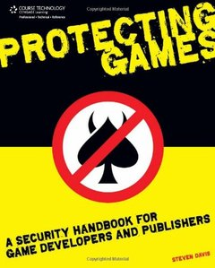 Protecting Games: A Security Handbook for Game Developers and Publishers-cover