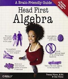 Head First Algebra: A Learner's Guide to Algebra I-cover