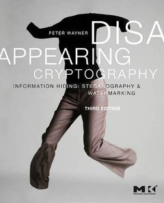 Disappearing Cryptography: Information Hiding: Steganography & Watermarking, 3/e (Paperback)-cover