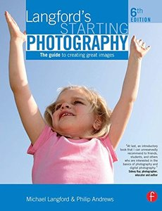 Langford's Starting Photography, Sixth Edition: The guide to creating great images, 6/e (Paperback)-cover