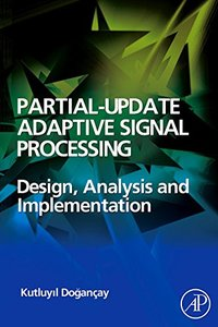 Partial-Update Adaptive Signal Processing: Design Analysis and Implementation (Hardcover)-cover