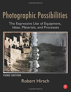 Photographic Possibilities: The Expressive Use of Equipment, Ideas, Materials, and Processes, 3/e (Paperback)-cover