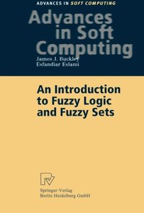 An Introduction to Fuzzy Logic and Fuzzy Sets (Advances in Intelligent and Soft Computing) (Paperback)