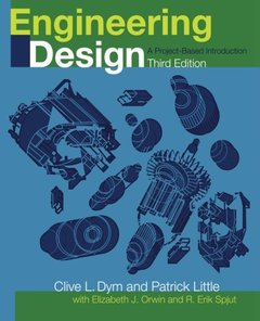 Engineering Design: A Project Based Introduction, 3/e (Paperback)