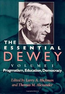 The Essential Dewey, Volume 1: Pragmatism, Education, Democracy (Paperback)-cover