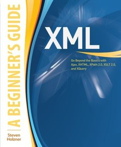XML: A Beginner's Guide: Go Beyond the Basics with Ajax, XHTML, XPath 2.0, XSLT 2.0 and XQuery (Paperback)-cover