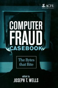Computer Fraud Casebook: The Bytes that Bite-cover