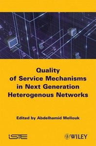 Quality of Service Mechanisms in Next Generation Heterogeneous Networks-cover