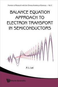 Balance Equation Approach To Electron Transport In Semiconductors (Hardcover)-cover