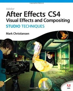 Adobe After Effects CS4 Visual Effects and Compositing Studio Techniques (Paperback)-cover
