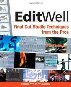 Edit Well: Final Cut Studio Techniques from the Pros-cover