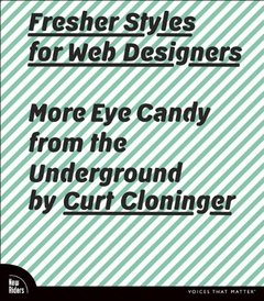 Fresher Styles for Web Designers: More Eye Candy from the Underground-cover