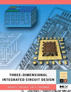 Three-dimensional Integrated Circuit Design (Hardcover)-cover