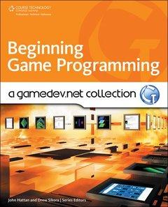 Beginning Game Programming: A GameDev.net Collection