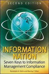 Information Nation: Seven Keys to Information Management Compliance, 2/e (Paperback)