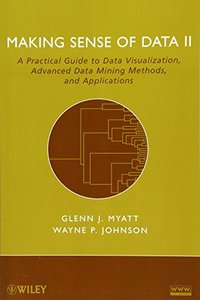 Making Sense of Data II: A Practical Guide to Data Visualization, Advanced Data Mining Methods, and Applications (Paperback)-cover