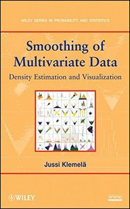 Smoothing of Multivariate Data: Density Estimation and Visualization (Wiley Series in Probability and Statistics)-cover