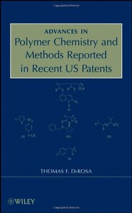 Advances in Polymer Chemistry and Methods Reported in Recent US Patents (Hardcover)