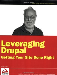 Leveraging Drupal: Getting Your Site Done Right (Paperback)-cover