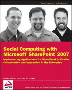 Social Computing with Microsoft SharePoint 2007: Implementing Applications for SharePoint to Enable Collaboration and Interaction in the Enterprise (Paperback)-cover
