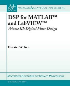DSP for MATLAB and LabVIEW III: Digital Filter Design (Synthesis Lectures on Signal Processing)-cover