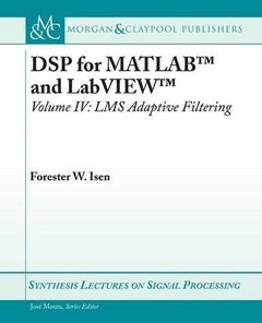 DSP for MATLAB and LabVIEW IV: LMS Adaptive Filtering (Paperback)-cover