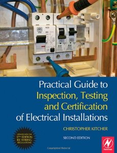 Practical Guide to Inspection, Testing and Certification of Electrical Installations, 2/e-cover