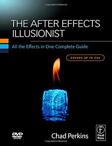The After Effects Illusionist: All the Effects in One Complete Guide-cover