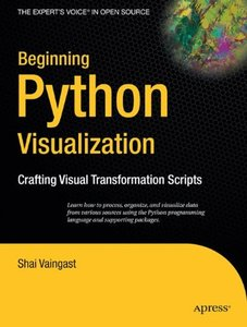 Beginning Python Visualization: Crafting Visual Transformation Scripts (Paperback)-cover