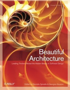 Beautiful Architecture: Leading Thinkers Reveal the Hidden Beauty in Software Design (Paperback)-cover