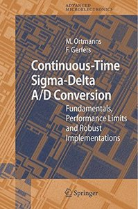 Continuous-Time Sigma-Delta A/D Conversion: Fundamentals, Performance Limits and Robust Implementations (Hardcover)