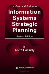 A Practical Guide to Information Systems Strategic Planning, 2/e (Hardcover)