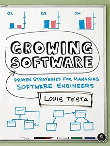 Growing Software: Proven Strategies for Managing Software Engineers (Paperback)-cover