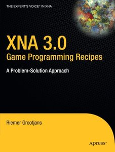 XNA 3.0 Game Programming Recipes: A Problem-Solution Approach (Paperback)-cover