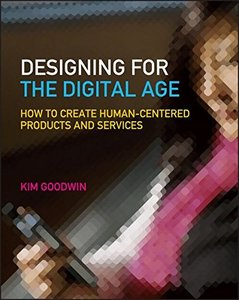 Designing for the Digital Age: How to Create Human-Centered Products and Services-cover