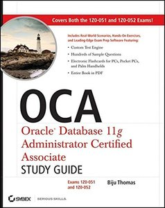 OCA: Oracle Database 11g Administrator Certified Associate Study Guide: (Exams1Z0-051 and 1Z0-052) (Paperback)-cover