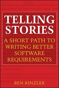 Telling Stories: A Short Path to Writing Better Software Requirements (Paperback)-cover