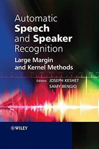 Automatic Speech and Speaker Recognition: Large Margin and Kernel Methods (Hardcover)-cover