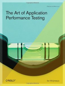 The Art of Application Performance Testing: Help for Programmers and Quality Assurance (Paperback)-cover