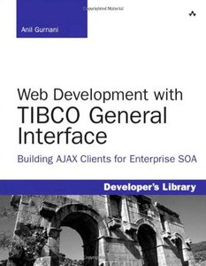 Web Development with TIBCO General Interface: Building AJAX Clients for Enterprise SOA (Paperback)-cover