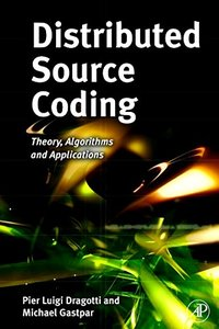 Distributed Source Coding: Theory, Algorithms and Applications (Hardcover)-cover