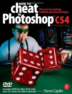 How to Cheat in Photoshop CS4 : The art of creating photorealistic montages (Paperback)-cover