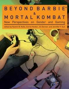 Beyond Barbie and Mortal Kombat: New Perspectives on Gender and Gaming-cover