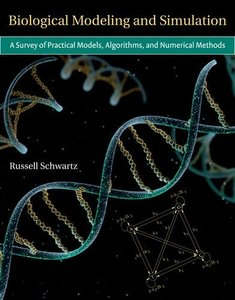 Biological Modeling and Simulation: A Survey of Practical Models, Algorithms, and Numerical Methods (Hardcover)-cover