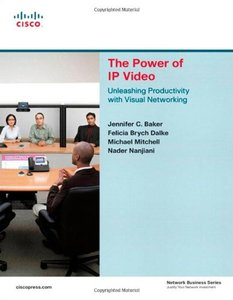 The Power of IP Video: Unleashing Productivity with Visual Networking-cover