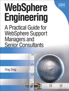 WebSphere Engineering: A Practical Guide for WebSphere Support Managers and Senior Consultants(Hardcover)-cover