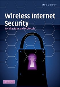 Wireless Internet Security: Architecture and Protocols [ILLUSTRATED] (Hardcover)