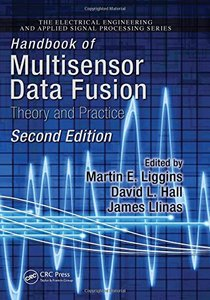 Handbook of Multisensor Data Fusion: Theory and Practice, 2/e