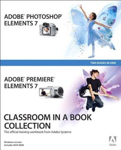 Adobe Photoshop Elements 7 and Adobe Premiere Elements 7 Classroom in a Book Collection (Paperback)-cover
